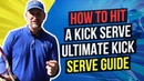 How to Hit a Kick Serve: Ultimate Kick Serve Guide
