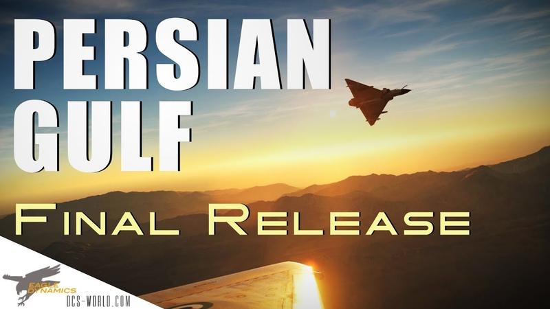 DCS Persian Gulf Map - Final Release Trailer