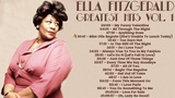 Ella Fitzgerald - Greatest Hits Vol 1 (FULL ALBUM)