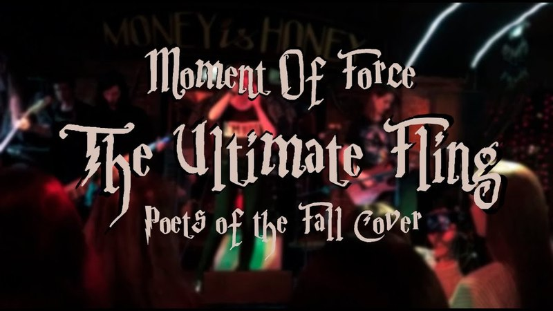 Moment of Force - The Ultimate Fling (Poets of the Fall Cover)