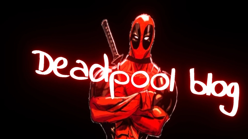 3 Интро для Deadpool blog