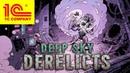 Рогалик в Космосе от 1С - Deep Sky Derelict
