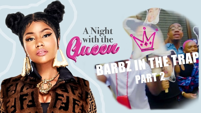 Barbz in The Trap Pt 2 ft Nicki Minaj A Night w The Queen