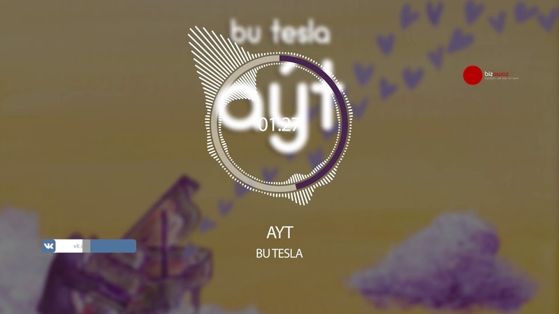 Bu Tesla - Ayt (Official audio bizowaz.com)