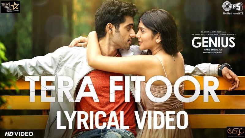 Tera Fitoor Lyrical - Genius | Utkarsh Sharma, Ishita Chauhan | Arijit Singh | Himesh Reshammiya