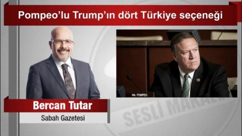 (6) Bercan Tutar Pompeo'lu Trump'ın dört Türkiye seçeneği - YouTube