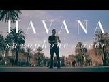 Camila Cabello - Havana Saxophone Cover ft. Young Thug