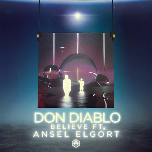 Don Diablo альбом Believe (feat. Ansel Elgort)