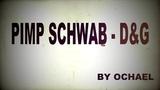 Pimp Schwab - D_G (OFFICIAL VIDEO)