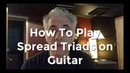 Spread Triads For Guitar On Everything Music With Rick Beato