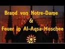 Zeitgleich Brand von Notre Dame Feuer in Al Aqsa Moschee