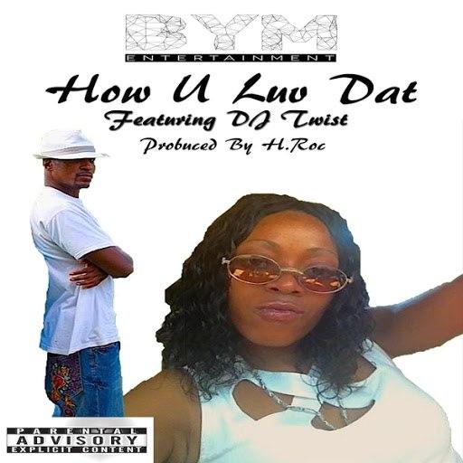XTC альбом How U Luv Dat (feat. DJ Twist)