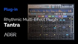 Tantra by DS Audio - Rhythmic Multi-Effect Plugin