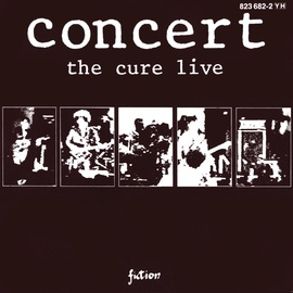 The Cure альбом Concert - The Cure Live