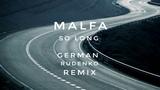 Malfa - So long (German Rudenko Remix) Deep House