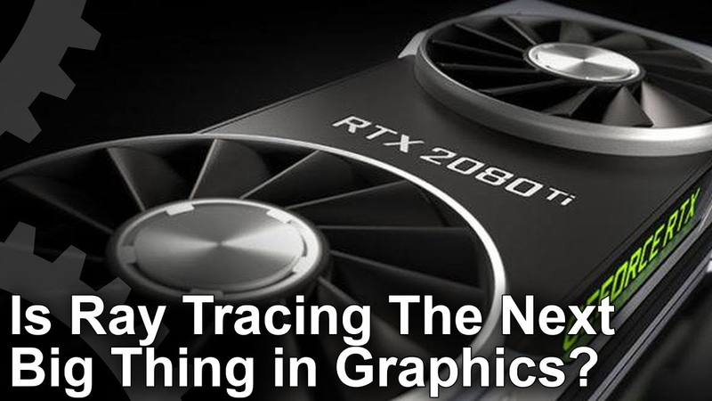 DF Videocast: GeForce RTX - Is Ray Tracing The Next Level In Graphics?