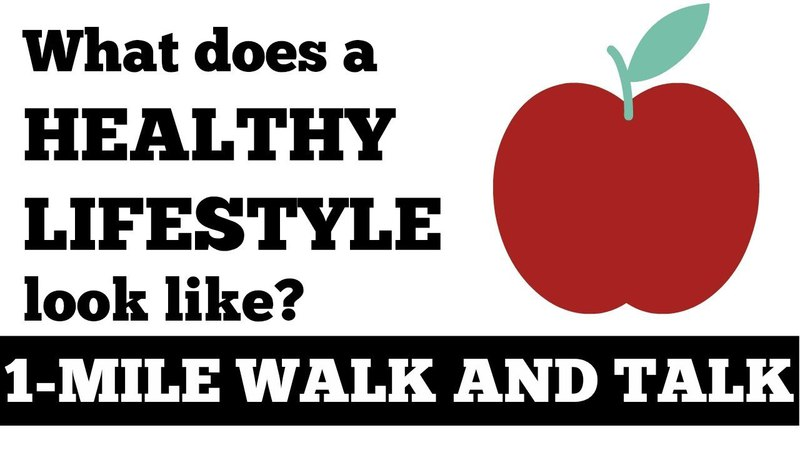 1 Mile Walk and Talk What Does A Healthy Lifestyle Look Like Walk At Home, Inspiration, Motivation