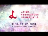 Laima RendezVous Jurmala 2018!
