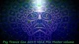 Psy Trance Goa 2019 Vol 2 Mix Master volume