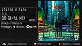 APACHE &amp RADA - BLS (Original Mix) Come Back EP OUT NOW