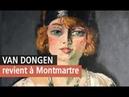 Van Dongen, les années décisives au Bateau-Lavoir. Musée de Montmartre. Vidéo YouTube