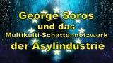 George Soros und das Multikulti-Schattennetzwerk der Asylindustrie