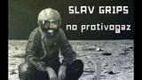 SLAV GRIPS - NO PROTIVOGAZ