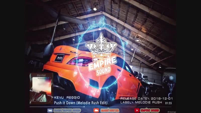 Kevu REGGIO - Push It Down (Melodie Rush Edit)