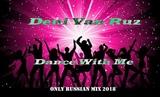Deni Van Ruz - Dance With Me Vol.12