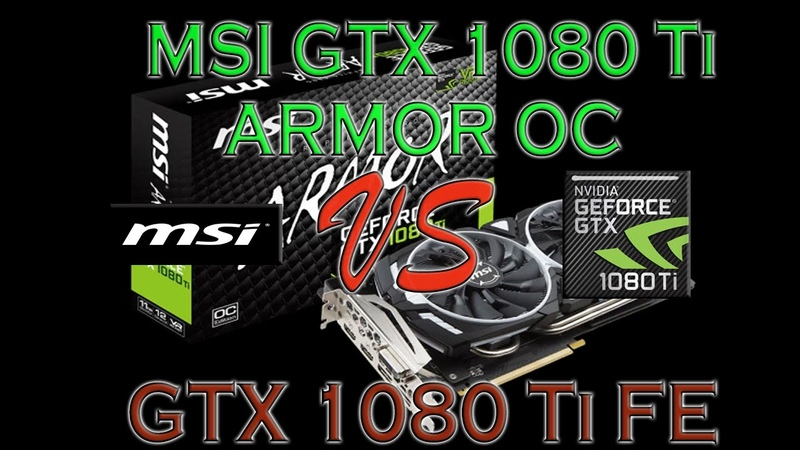 MSI 1080 Ti ARMOR OC vs GTX 1080 Ti FE Founders Edition BENCHMARK REVIEW – 1080p / 1440p / 4K