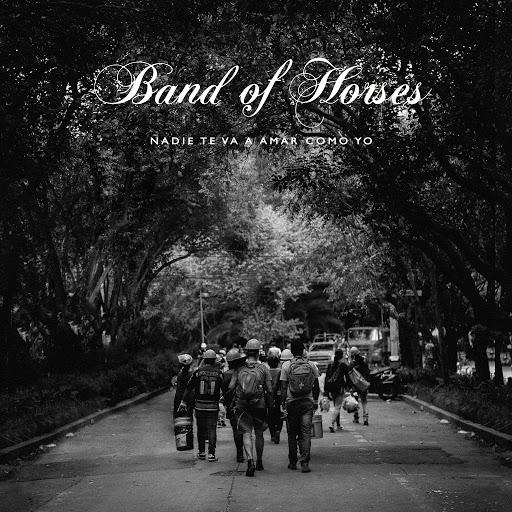 Band Of Horses альбом Nadie Te Va A Amar Como Yo