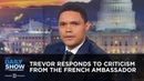 Africa won Trevor Responds to Criticism from the French Ambassador Between The Scenes The Daily Show