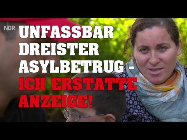 Unfassbar dreister Asylbetrug - Strafanzeige!