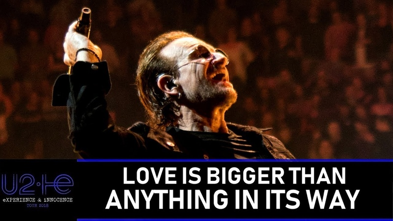 U2 shows that LOVE IS BIGGER THAN ANYTHING IN ITS WAY (Live EI TOUR, MULTICAM - HD)