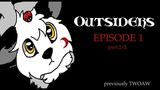 Outsiders- episode 1 part 22 REUPLOAD-OLD