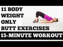 11 Body Weight Only Butt Exercises for Strong Glutes a Healthy Back [Full Workout, No Equipment]