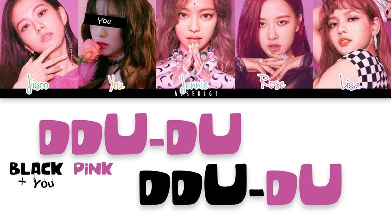 BLACKPINK You (5 Members) Sing 'DDU-DU DDU-DU' [Color Coded Han|Rom|Eng]