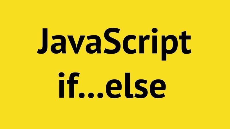 JavaScript if else (tutorial)