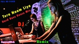 Tera Naam Liya Hindi Old DJ Remix Special Hard Bass Dance Mix DJ Song SuparnaMix.In