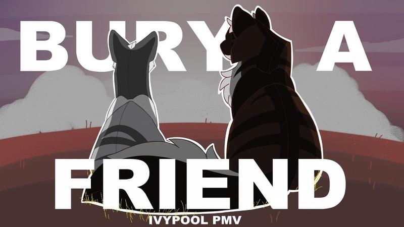 BURY A FRIEND [ Warrior catsIvypool PMV ]