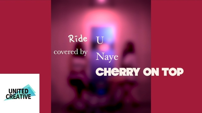 U feat Naye CHERRY ON TOP Ride duet cover Sole