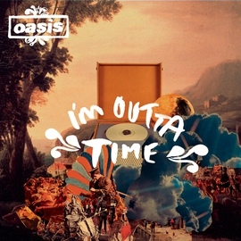 Oasis альбом I'm Outta Time