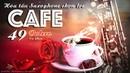 49 Nhạc Phẩm Trữ Tình Không Lời Cực Hay Dành Cho Quán Cafe Hòa Tấu Saxophone