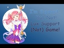 I' m Just Trolling My ADC l Star Guardian Lux In Support Not In League Of Legends