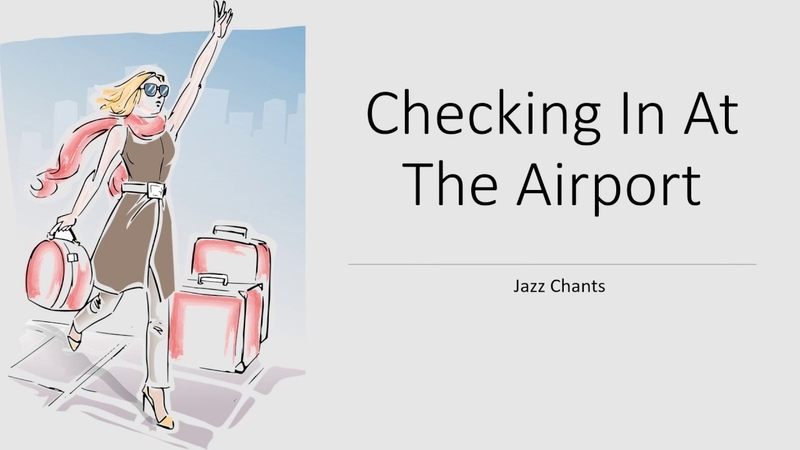 Jazz Chants - Checking In At The Airport