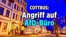 """Cottbus: Extremisten greifen AfD-Büro an – MdL Bessin sieht OB Kelch in """"direkter Verantwortung"""""""