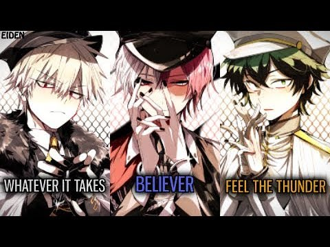 「Nightcore」→ Believer ✗ Thunder ✗ Whatever It Takes (Deeper Version)   Switching Vocals