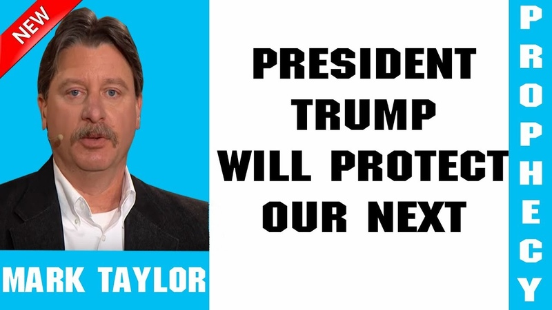 Mark Taylor Prophecy Update 02 14 2019 PRESIDENT TRUMP WILL PROTECT OUR NEXT GENERATION
