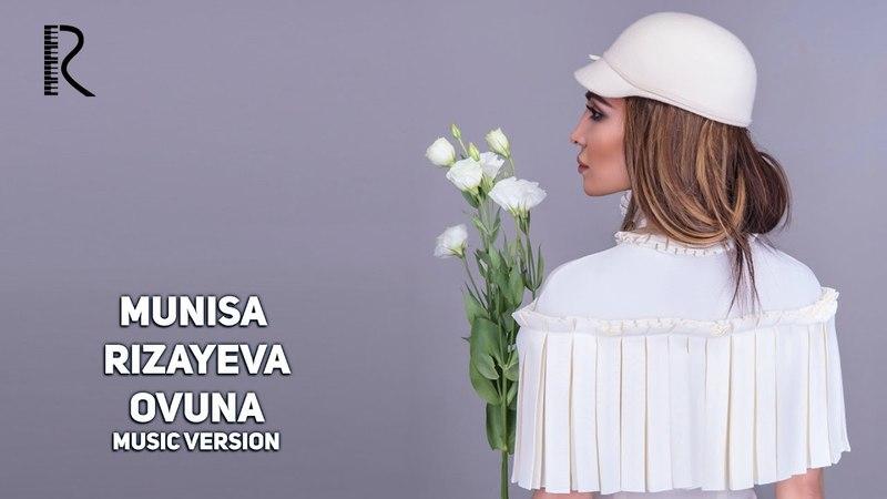 Munisa Rizayeva Ovuna Муниса Ризаева Овуна music version