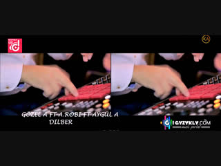 Gozel Annamuhammedowa  A Robi ft. Aygul A - Dilber (Klip)